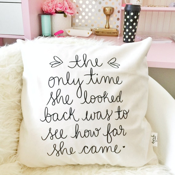 """The only time she looked back was to see how far she came - 18"""" handwritten velveteen quote PILLOW COVER"""