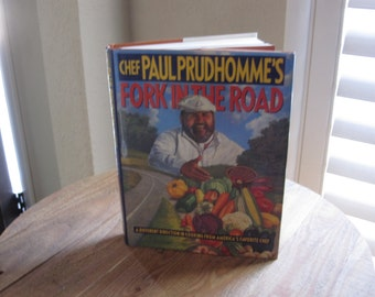 Chef Paul Prudhomme's Fork In The Road Cookbook