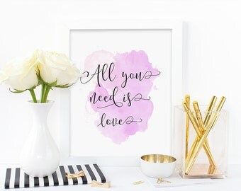 Digital print,All you need is love,watercolor,calligraphy print,pink,music,beatles,typography,instant download