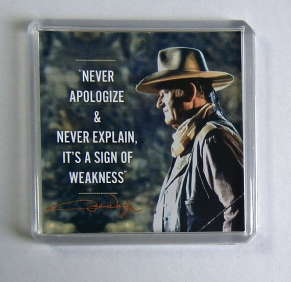 John Wayne quote movie poster fridge magnet New - You Know Pity Isn't For Me - Never Apologize - Creed - Courage