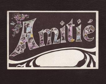 Friendship, French art nouveau postcard - Hand tinted, big letter Amitié, antique postcard, vintage greeting card - 1906 (V7-07)