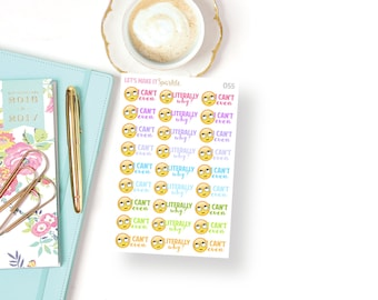 Sarcastic Emoji Planner Stickers // I Can't Even // Literally Why? // 055