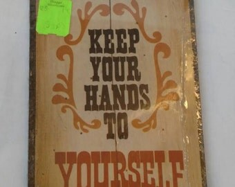 "Vintage Wallace Berrie ""please keep your hands to your self""  Sign"