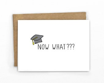 Graduation Card ~ Congratulations Card ~ Now What? By Cypress Card Co.