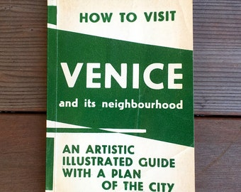 How to Visit Venice & its Neighbourhood An Artistic and Illustrated Guide Book