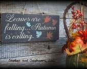 Leaves are falling, Autumn is calling, Rustic Sign, Fall Sign, Fall Decoration, Ready to Ship, Seasonal Decor, Autumn Sign, Wood Word Sign