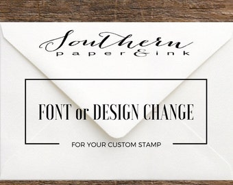 FONT, DESIGN or SIZE Change Fee for Custom Stamp from Southern Paper & Ink - to purchase in addition to order