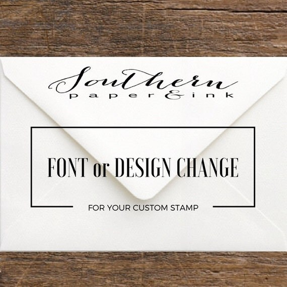 Cheap Design Changes That Have: FONT DESIGN Or SIZE Change Fee For Custom Stamp From Southern