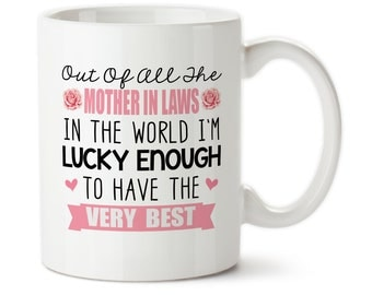 Out Of All The Mother In Laws In The World, I'm Lucky To Have The Very Best, Coffee mug, gifts for mom in law, In law gifts
