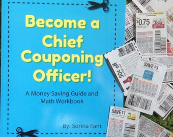 Become a Chief Couponing Officer - A Money Saving Guide and Math Workbook