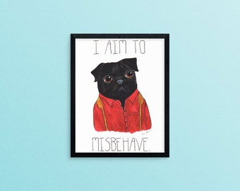 I Aim To Misbehave - Black Pug Print, Malcolm Reynolds, Firefly Serenity Art Print, Black Pug Wall Art, Gifts Under 20, Gifts for Geeks