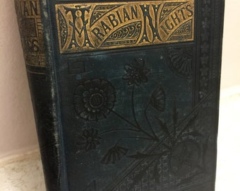 Antique Arabian Nights 1880 Book -- Illustrated Published by Albert Cogswell New York
