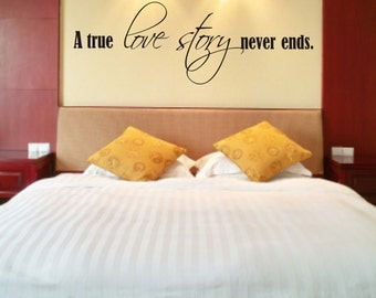 A true love story never ends Vinyl Wall Decal - Love Vinyl Wall Decal - Love Vinyl Wall Decal - Love Story Vinyl Wall Decal