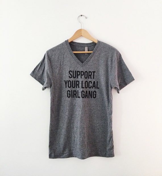 Support your local girl gang t shirt by sarah knight for T shirt printing in rochester ny