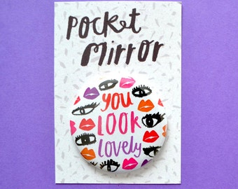 You look lovely pocket mirror