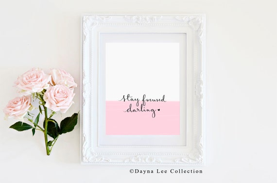 Stay Focused Darling -  Inspirational Quote Hand Lettered Art Print