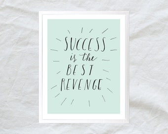 success is the best revenge - mint green inspirational quote poster - hand lettering