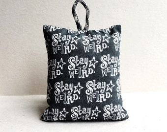 Stay weird - hand printed lavender bag (hand drawn typographic pattern)