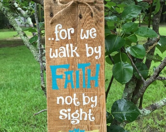For we walk by faith wood sign