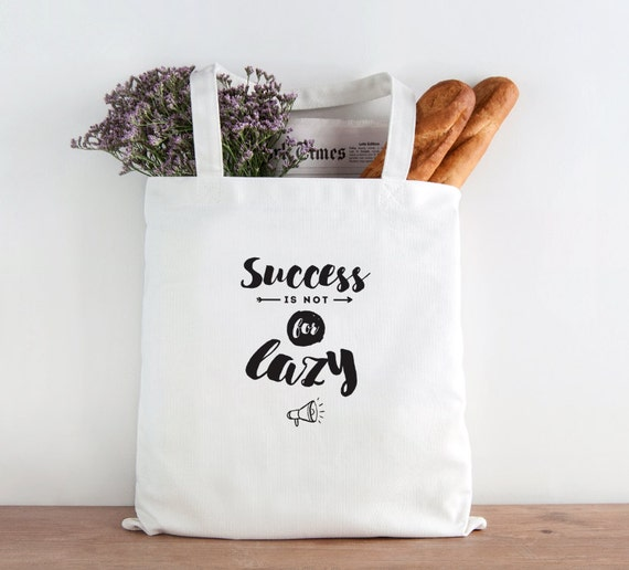 Success is not for lazy, inspirational quote, quote, tote, market bag, instpirational tote