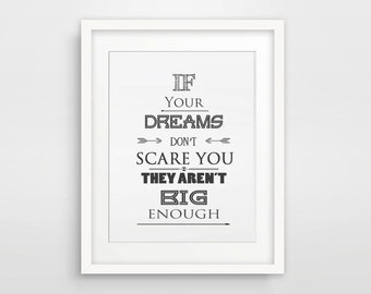 If Your Dreams Don't Scare You They Aren't Big Enough / Motivational Wall Decor / Black And White / Minimalist Art / Office Positive Vibes