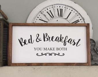 Bed and Breakfast You Make Both Wood Sign, Bed and Breakfast Wood Sign, Guest Bedroom Decor, Farmhouse Decor