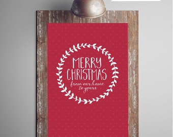 Merry Christmas From Our Home To Yours, Printable Digital Quotes Typography, Red and White Wreath Holiday Wall Art Decor, Digital Download
