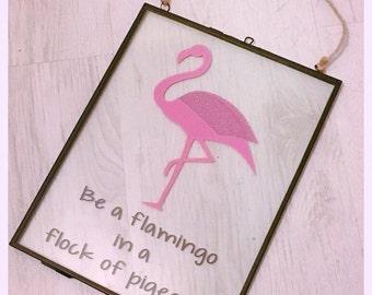 Be a Flamingo Glass Frame