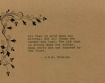 J.R.R. Tolkien Quote Made on Typewriter  Art Quote Wall Art - All that is gold does not glitter, not all those who wander are lost...