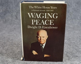 The White House Years 1956-1961 Waging Peace By Dwight D. Eisenhower C. 1965.
