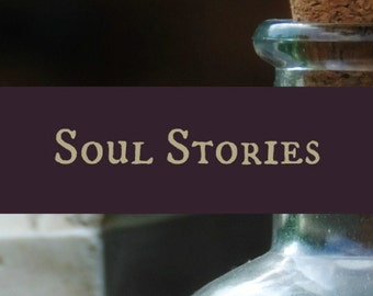 Soul Stories - Know Your Soul's Purpose