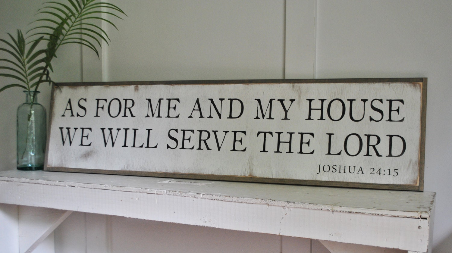 Gentil AS FOR Me And My House We Will Serve The Lord 1u0027X4u0027 Sign | Distressed  Shabby Chic Wooden Sign | Painted Wall Art | Joshua 24:15