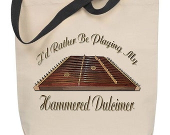 id rather be playing my hammered dulcimer tote bag