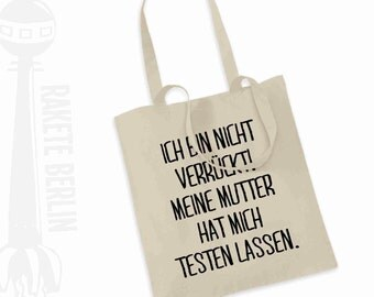 Tote Bag   'I'm not insane! My mother had me tested.' -german