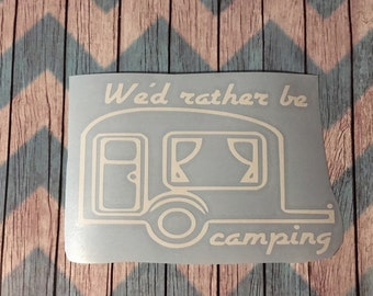 Camping decal / We'd rather be camping decal / Camping / Adhesive Stickers / Decal / We Love Camping Vinyl Decal