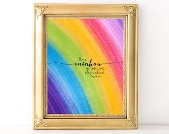 Be A Rainbow Print / Every Day Spirit / Inspirational Wall Art / Dorm Decor / Encouraging Quote / Uplifting Wall Art / Maya Angelou
