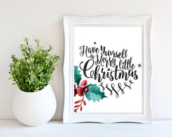 Printable Christmas Quotes,Printable Christmas quote,Have yourself a merry little Christmas,Art,Printable Holiday quote,Print