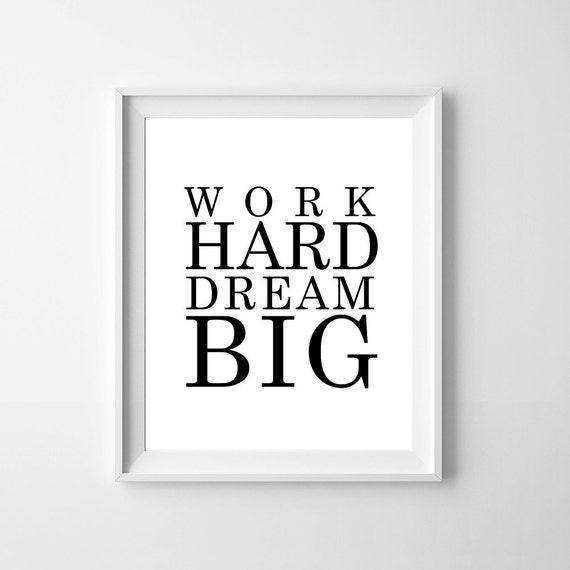 work print 8 x 10 work hard dream big office printable. Black Bedroom Furniture Sets. Home Design Ideas
