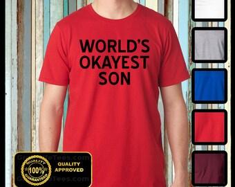 World's Okayest Son Shirt, Okayest Son T-shirt, Funny Son Tshirt, Worlds Okayest