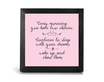 Sleep or Chase Your Dreams - Cubicle Frame/Office Print/Cubicle Decor/Home Decor