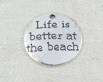 """Set of (4) SIlver """"Life is better at the Beach"""" Charms, 4 per package  SPO048"""