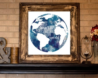 Home Decor Small Acts Transform the World - Water color Graphic Art Print