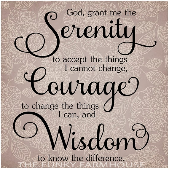 SVG, DXF & PNG -God grant me the Serenity to accept the things I cannot change, Courage to change the things I can, and Wisdom