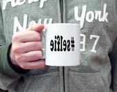 Selfie coffee mug, #selfie, funny coffee mug, gifts for her, gifts for him, gifts for teens, coffee cup, gifts under 20, hashtag