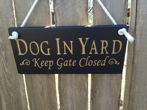 dog in yard sign dog in yard keep gate closed. Black Bedroom Furniture Sets. Home Design Ideas