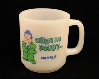"Milk Glass Mug Vintage 1970's Glasbake Milk Glass ""When in doubt...Mumble"" Coffee Mug/Tea Cup"