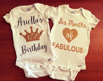Personalized 1/2 birthday & Six Months of Fabulous onesies
