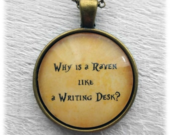 """Alice in Wonderland """"Why is a raven like a writing desk."""" Pendant & Necklace"""