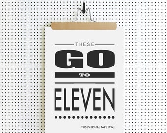 This Is SPINAL TAP - These Go To Eleven - Film Quote Movie Poster Print, Art Print