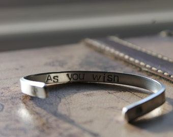 "Hand Stamped ""As you wish"" bracelet"